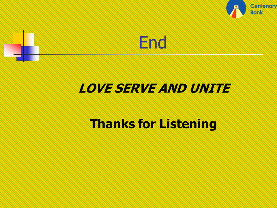 End LOVE SERVE AND UNITE Thanks for Listening