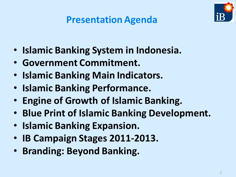 Presentation Agenda Islamic Banking System in Indonesia.