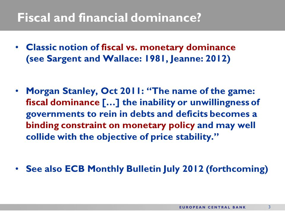 Fiscal and financial dominance. Classic notion of fiscal vs.