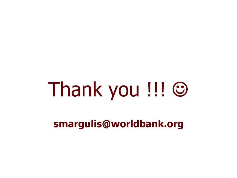 Thank you !!! smargulis@worldbank.org