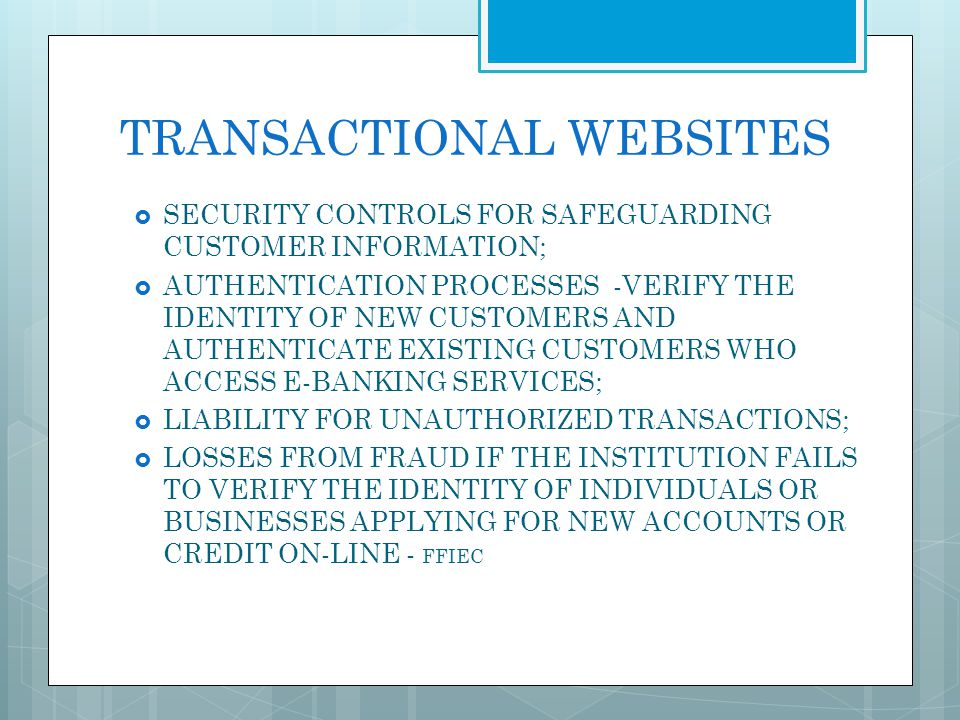 TRANSACTIONAL WEBSITES SECURITY CONTROLS FOR SAFEGUARDING CUSTOMER INFORMATION; AUTHENTICATION PROCESSES -VERIFY THE IDENTITY OF NEW CUSTOMERS AND AUT