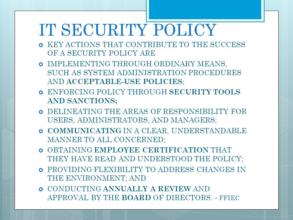 IT SECURITY POLICY KEY ACTIONS THAT CONTRIBUTE TO THE SUCCESS OF A SECURITY POLICY ARE IMPLEMENTING THROUGH ORDINARY MEANS, SUCH AS SYSTEM ADMINISTRAT