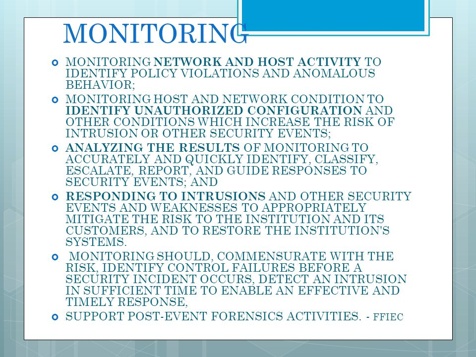 MONITORING MONITORING NETWORK AND HOST ACTIVITY TO IDENTIFY POLICY VIOLATIONS AND ANOMALOUS BEHAVIOR; MONITORING HOST AND NETWORK CONDITION TO IDENTIF