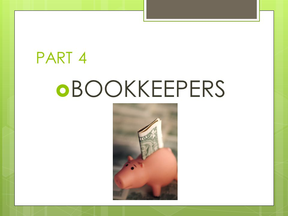 PART 4 BOOKKEEPERS