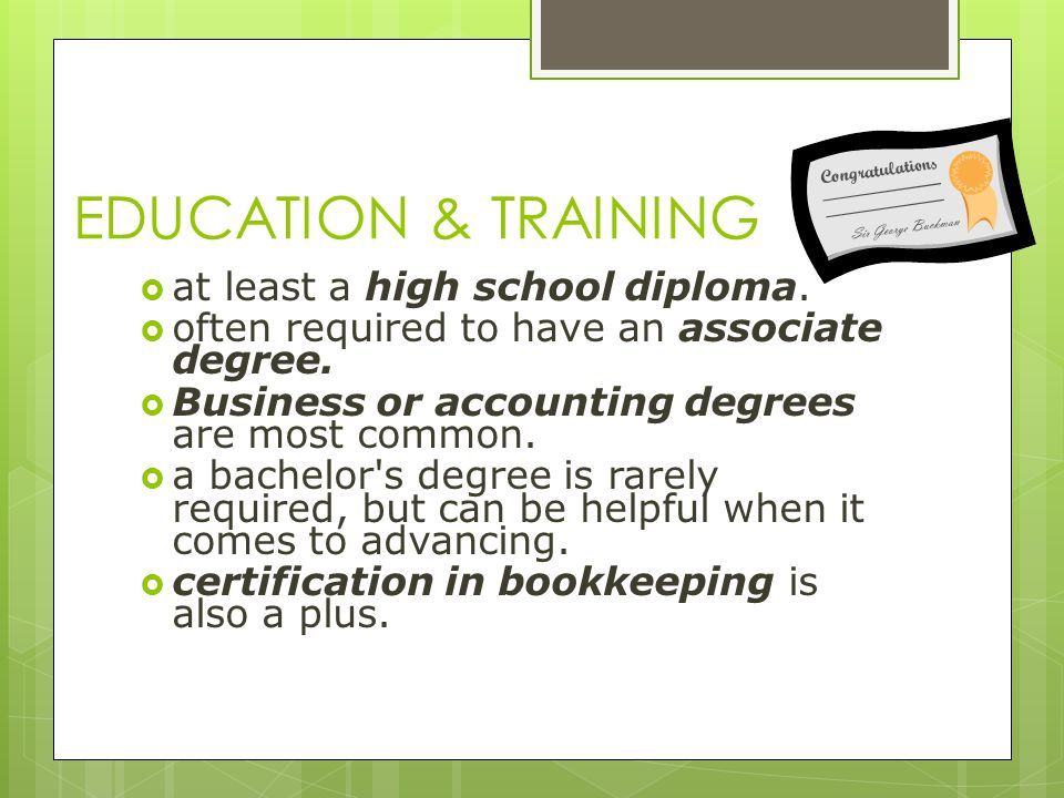 EDUCATION & TRAINING at least a high school diploma.