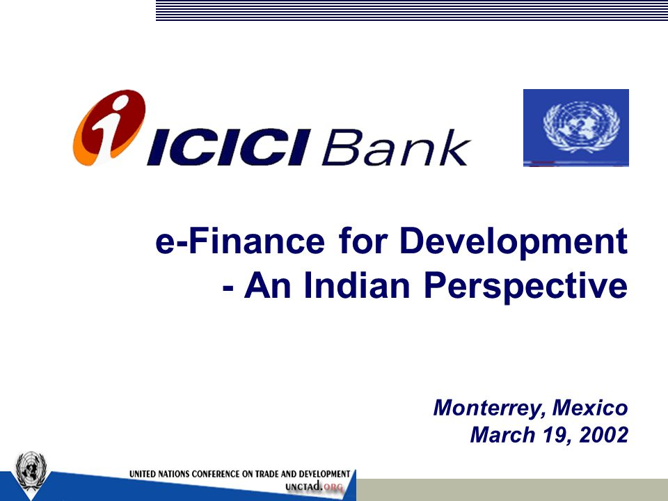 e-Finance for Development - An Indian Perspective Monterrey, Mexico March 19, 2002