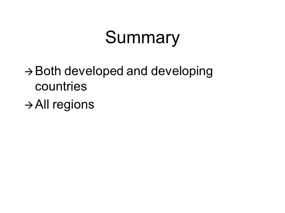 Summary Both developed and developing countries All regions