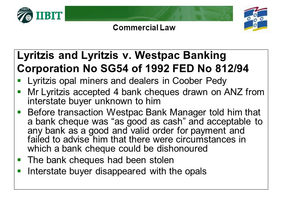 Commercial Law Lyritzis and Lyritzis v. Westpac Banking Corporation No SG54 of 1992 FED No 812/94 Lyritzis opal miners and dealers in Coober Pedy Mr L