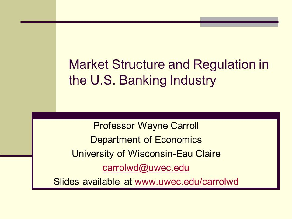Market Structure and Regulation in the U.S.