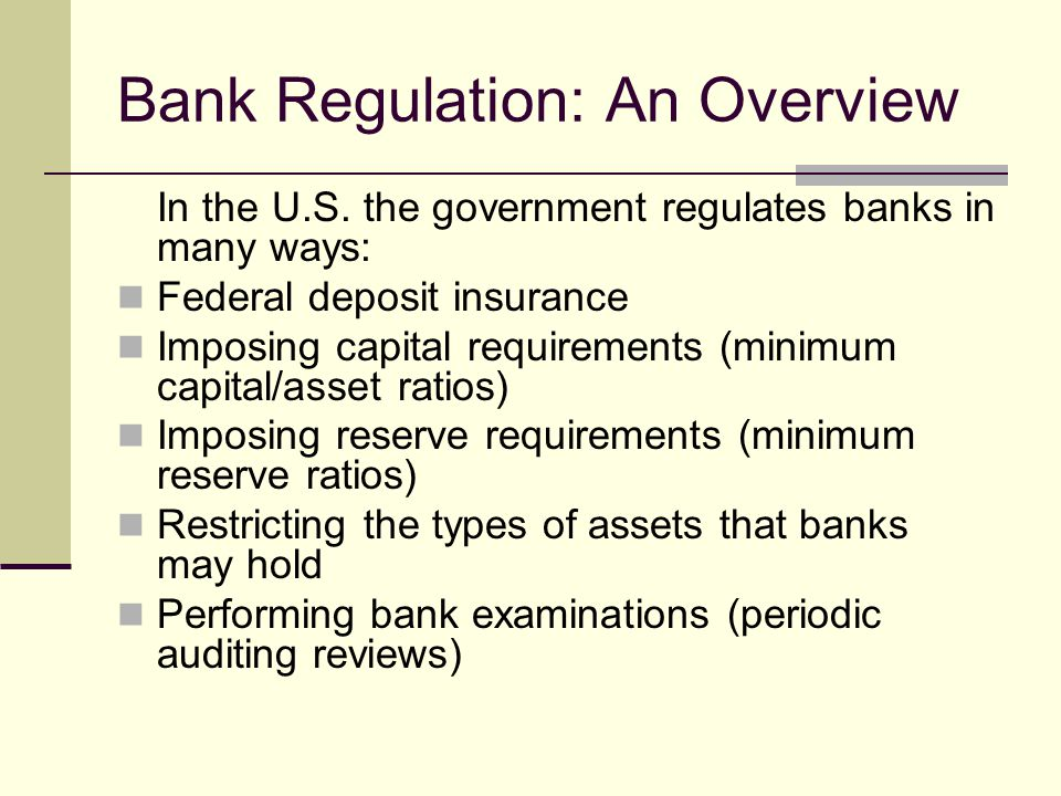Bank Regulation: An Overview In the U.S.