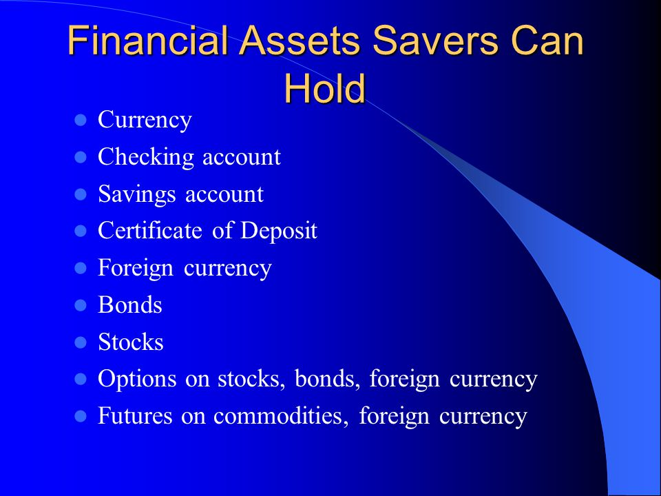 Financial System A well-developed financial system provides many alternatives for savers.