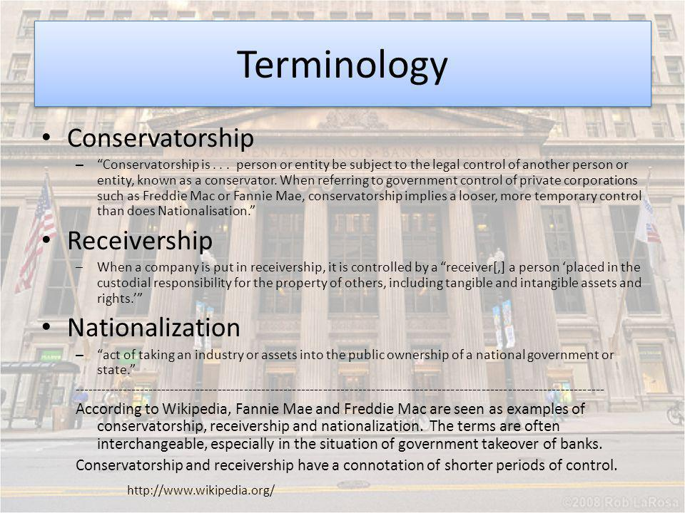 Terminology Conservatorship – Conservatorship is... person or entity be subject to the legal control of another person or entity, known as a conservat