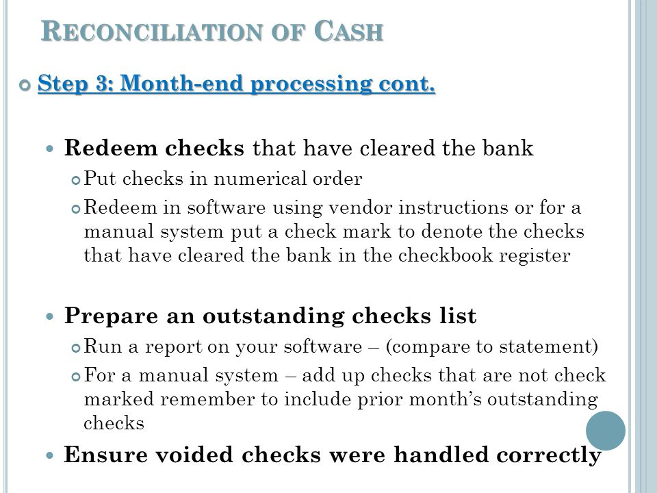 R ECONCILIATION OF C ASH Step 3: Month-end processing cont.