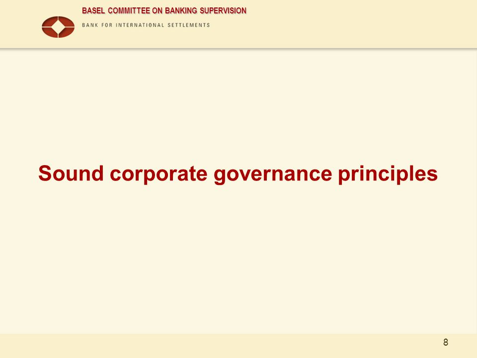 BASEL COMMITTEE ON BANKING SUPERVISION 8 Sound corporate governance principles