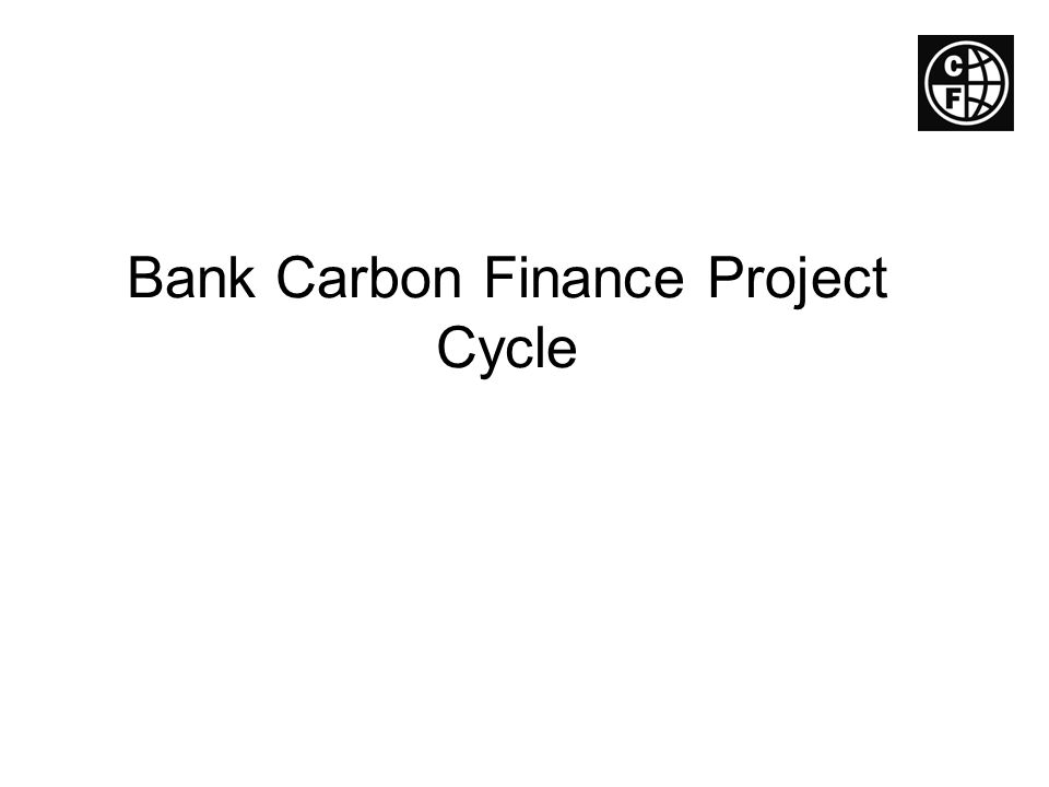 Bank Carbon Finance Project Cycle