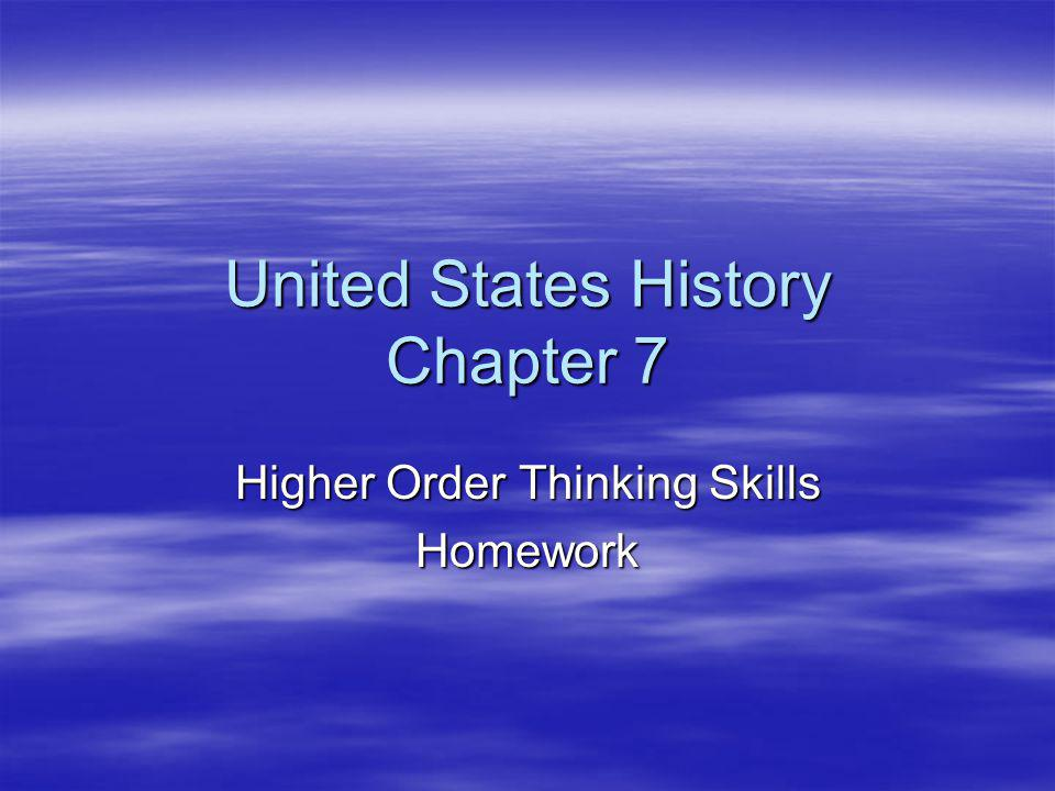 United States History Chapter 7 Higher Order Thinking Skills Homework