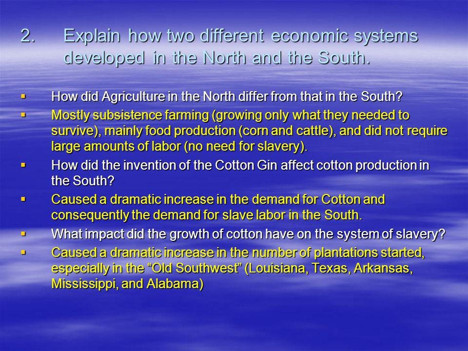 2.Explain how two different economic systems developed in the North and the South.