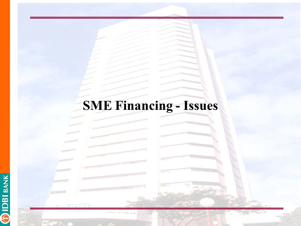 SME Financing - Issues