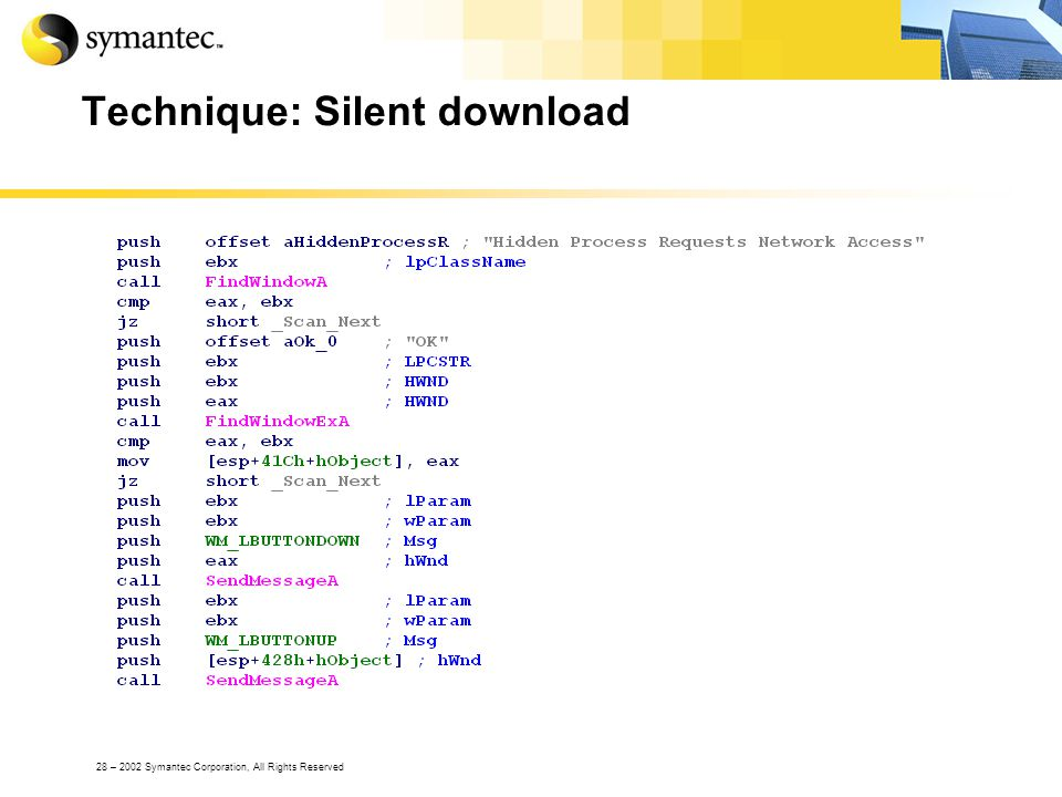 28 – 2002 Symantec Corporation, All Rights Reserved Technique: Silent download