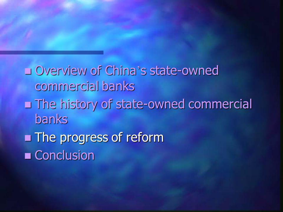 Overview of China s state-owned commercial banks Overview of China s state-owned commercial banks The history of state-owned commercial banks The hist