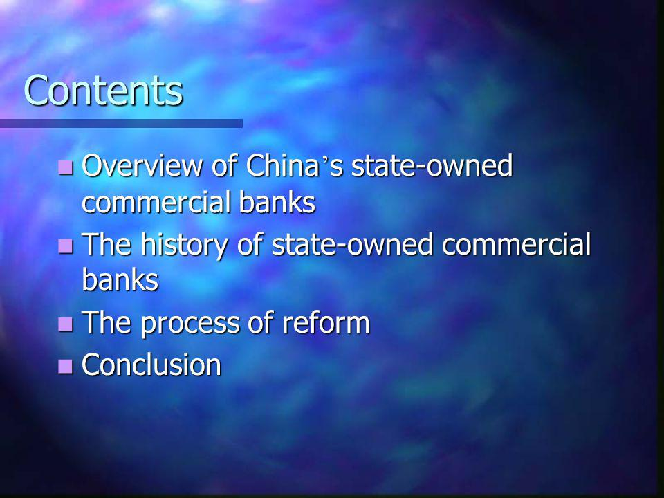 Overview of China s state-owned commercial banks (SOCBs) Overview of China s state-owned commercial banks (SOCBs) The history of state-owned commercial banks The history of state-owned commercial banks The progress of reform The progress of reform Conclusion Conclusion