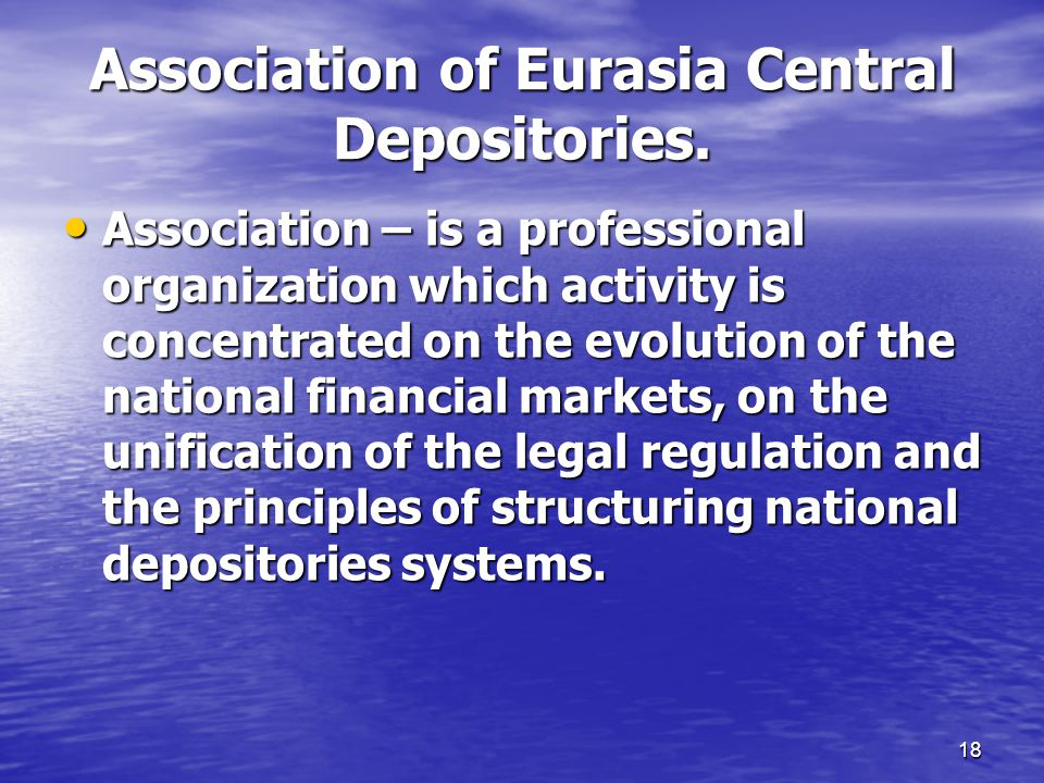 18 Association of Eurasia Central Depositories.