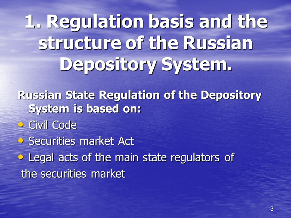 3 1. Regulation basis and the structure of the Russian Depository System.