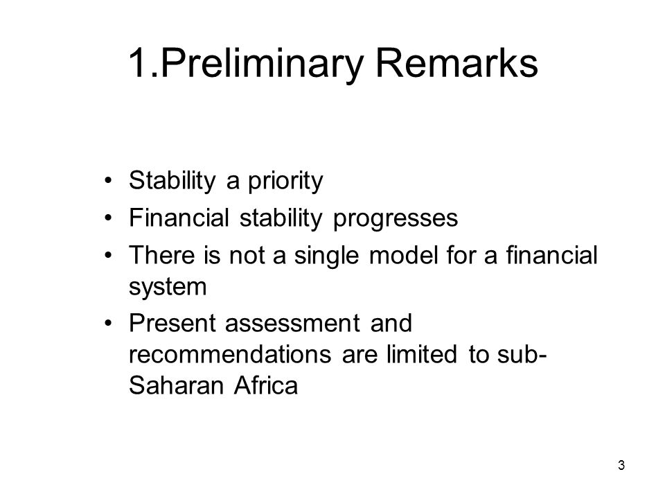 3 1.Preliminary Remarks Stability a priority Financial stability progresses There is not a single model for a financial system Present assessment and