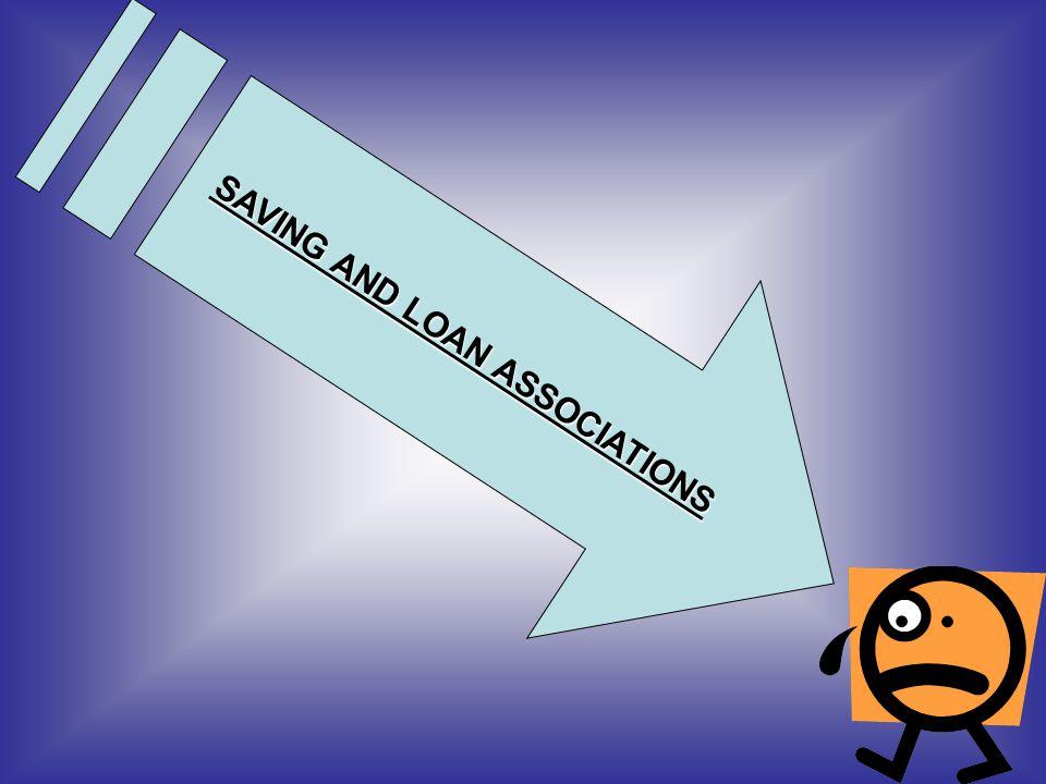 SAVING AND LOAN ASSOCIATIONS