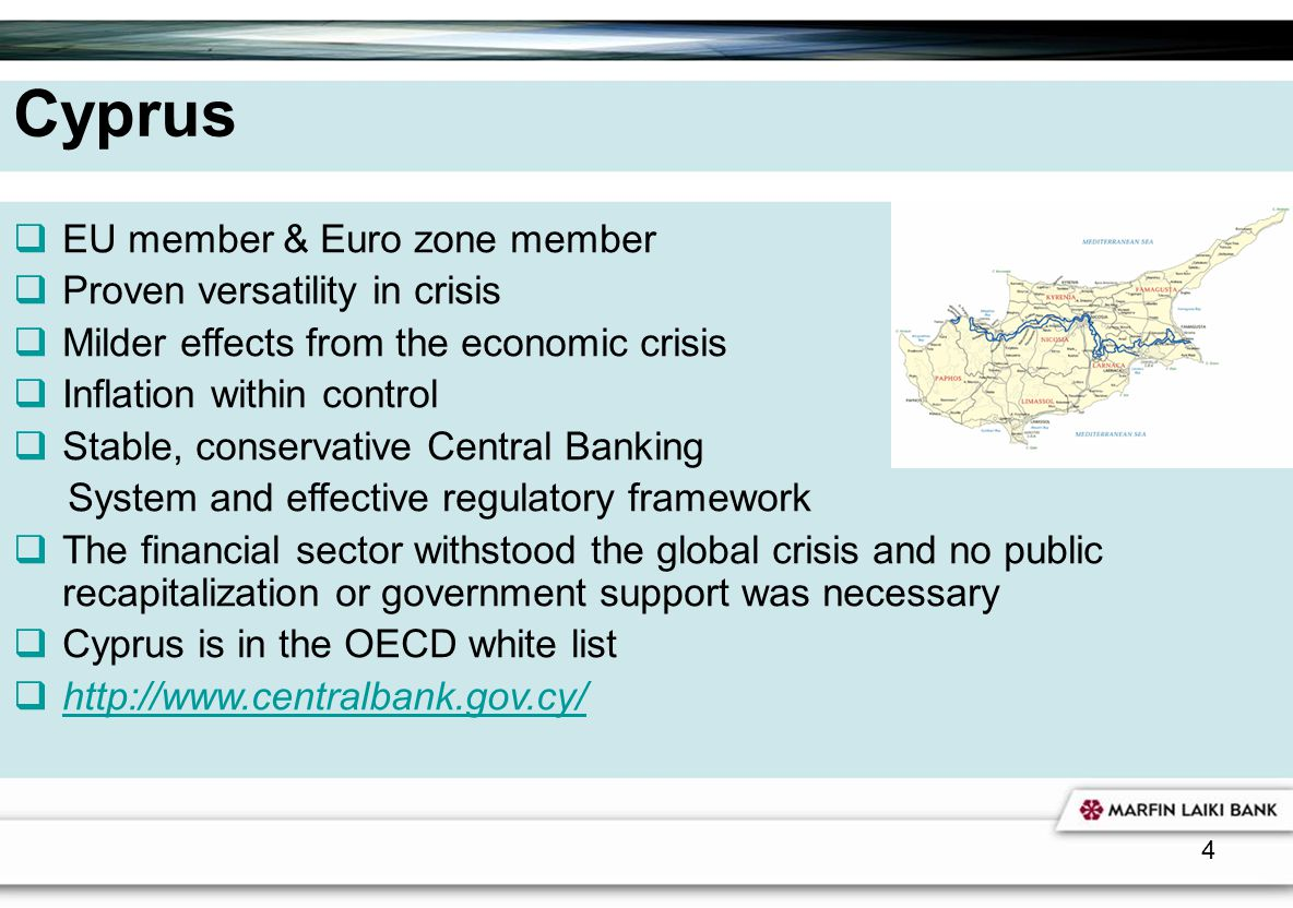 4 Cyprus EU member & Euro zone member Proven versatility in crisis Milder effects from the economic crisis Inflation within control Stable, conservati
