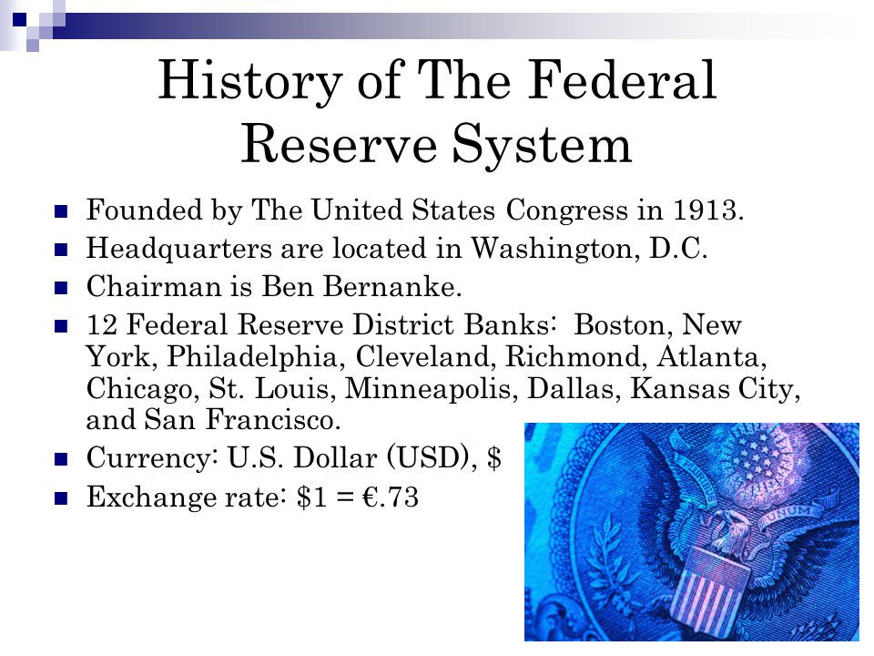 Structure of The Fed Modeled after some of the oldest European central banks in history; such as, Swedens Riksbank (1668), the Bank of England (1694), and the Banque France (1800).
