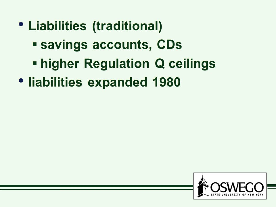 Liabilities (traditional) savings accounts, CDs higher Regulation Q ceilings liabilities expanded 1980 Liabilities (traditional) savings accounts, CDs higher Regulation Q ceilings liabilities expanded 1980