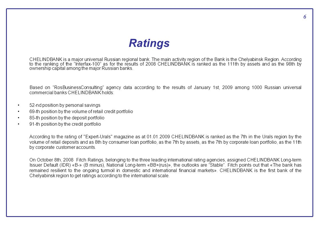 6 Ratings CHELINDBANK is a major universal Russian regional bank.