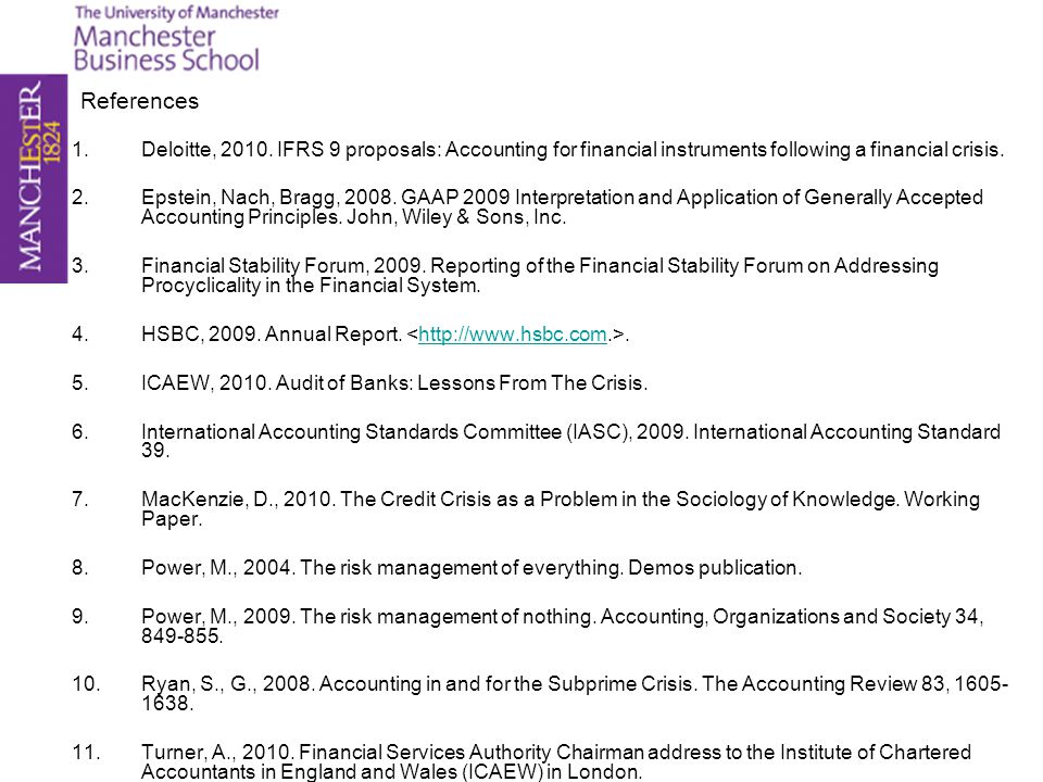 References 1.Deloitte, 2010. IFRS 9 proposals: Accounting for financial instruments following a financial crisis. 2.Epstein, Nach, Bragg, 2008. GAAP 2