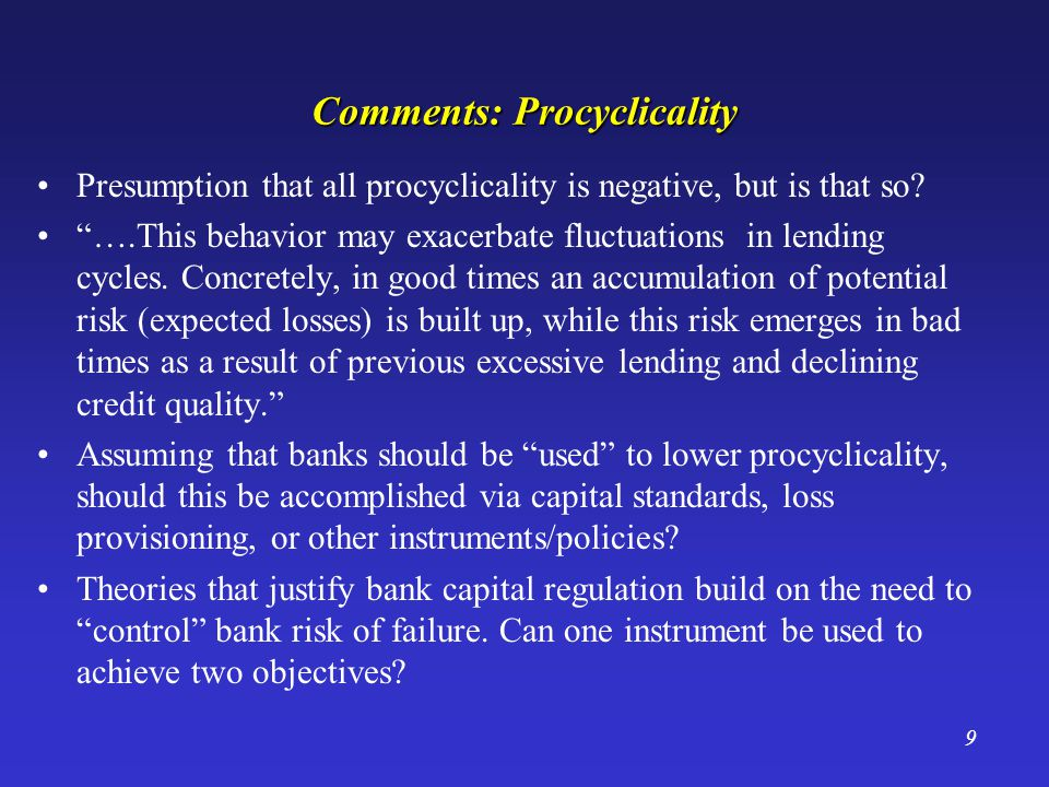 9 Comments: Procyclicality Presumption that all procyclicality is negative, but is that so.