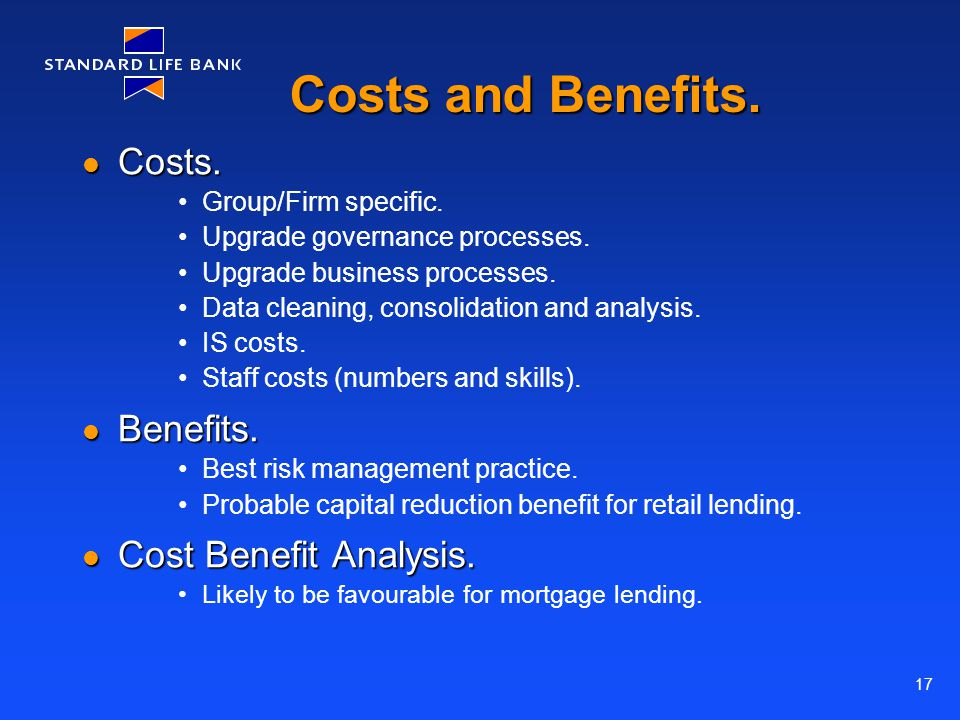 17 Costs and Benefits. Costs. Costs. Group/Firm specific.