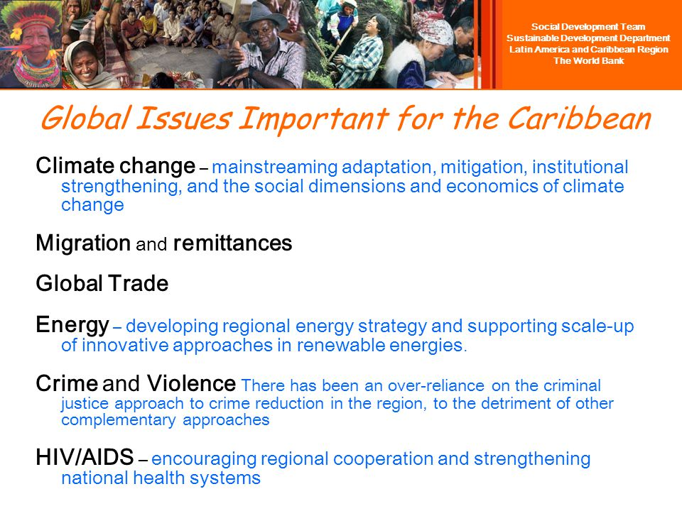 Social Development Team Sustainable Development Department Latin America and Caribbean Region The World Bank 3 The Social Dimensions of Poverty and Inequality in the Caribbean Poverty and vulnerability hits certain groups in society particularly hard (e.g.