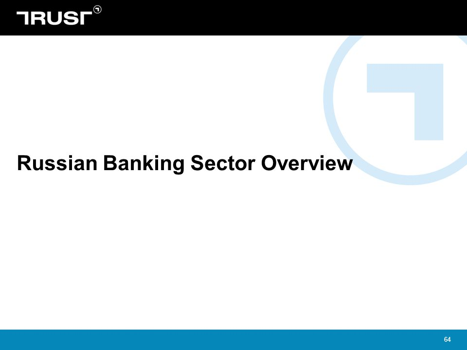 64 Russian Banking Sector Overview