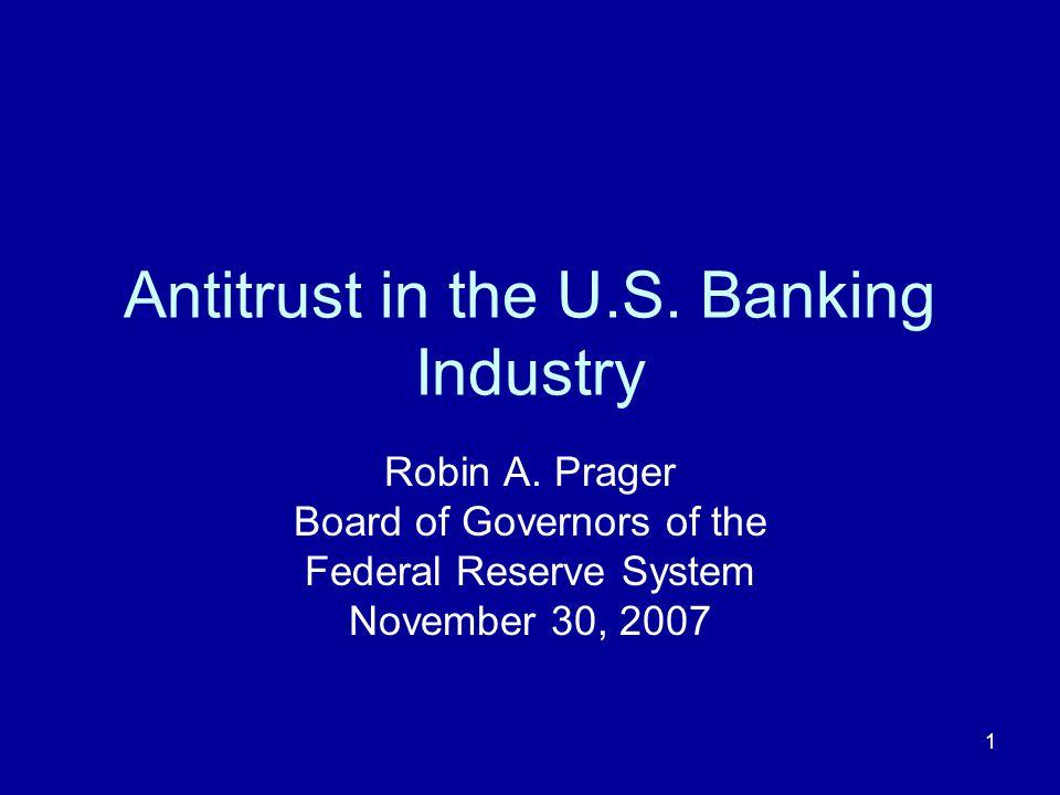 1 Antitrust in the U.S. Banking Industry Robin A.