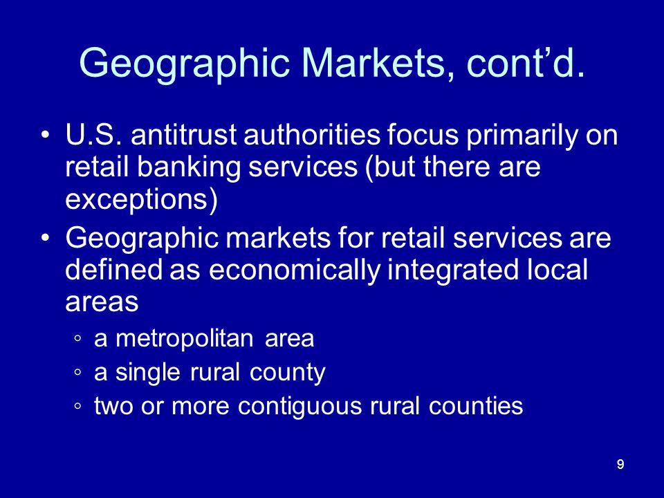 9 Geographic Markets, contd. U.S.