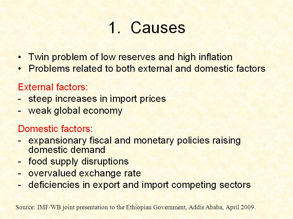 Source: IMF/WB joint presentation to the Ethiopian Government, Addis Ababa, April 2009.