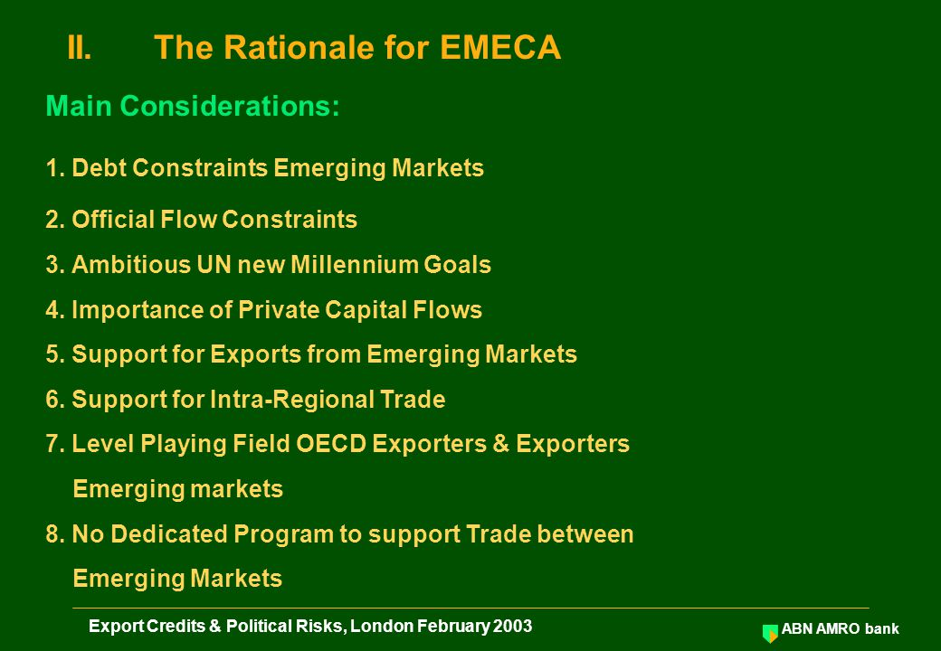 ABN AMRO bank Export Credits & Political Risks, London February 2003 EMECA Borrower 95% Insurance 6.Risk Participation: Participation by Insured (private sector).
