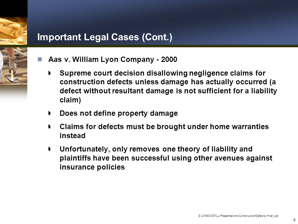 S:\21643\03TILL\Presentations\ConstructionDefects (final).ppt 8 Important Legal Cases (Cont.) n Aas v.