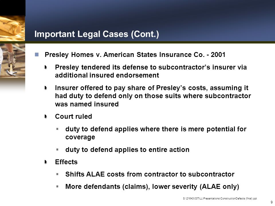 S:\21643\03TILL\Presentations\ConstructionDefects (final).ppt 9 Important Legal Cases (Cont.) n Presley Homes v.