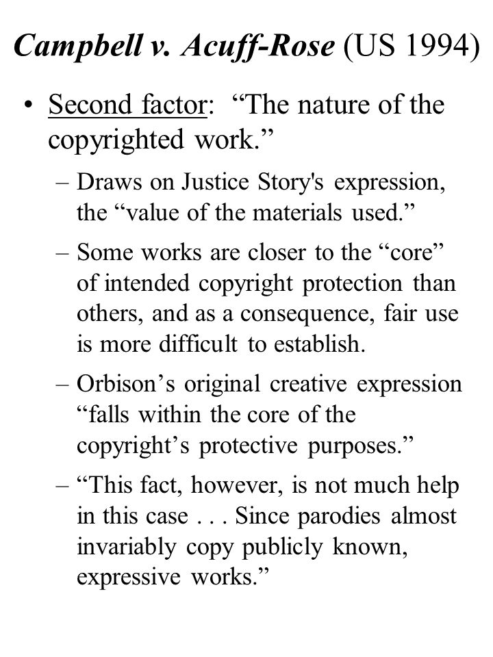 Campbell v.Acuff-Rose (US 1994) Second factor: The nature of the copyrighted work.