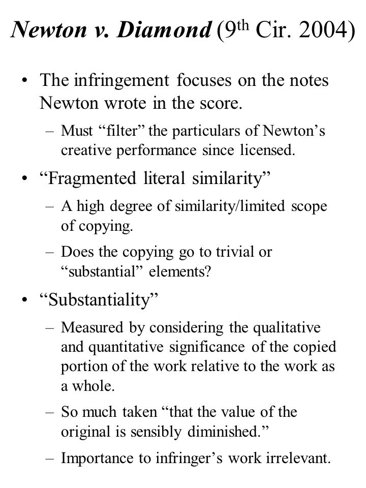 Newton v.Diamond (9 th Cir. 2004) The infringement focuses on the notes Newton wrote in the score.