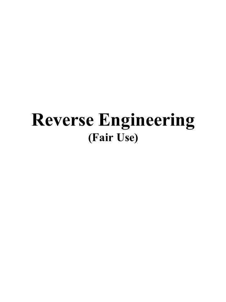 Reverse Engineering (Fair Use)