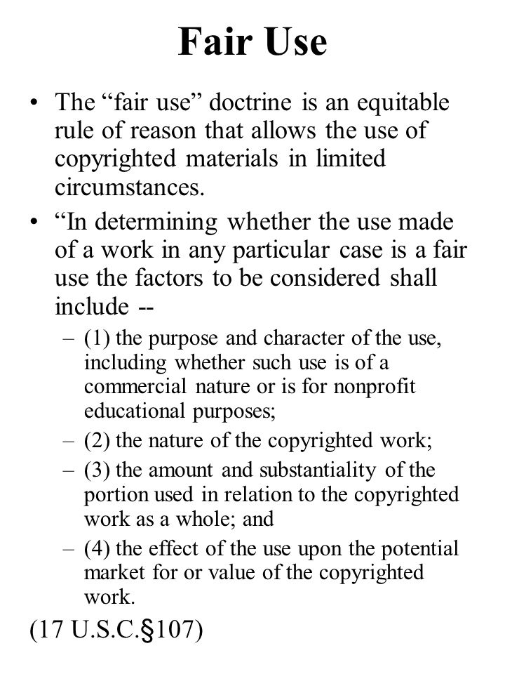 The fair use doctrine is an equitable rule of reason that allows the use of copyrighted materials in limited circumstances.