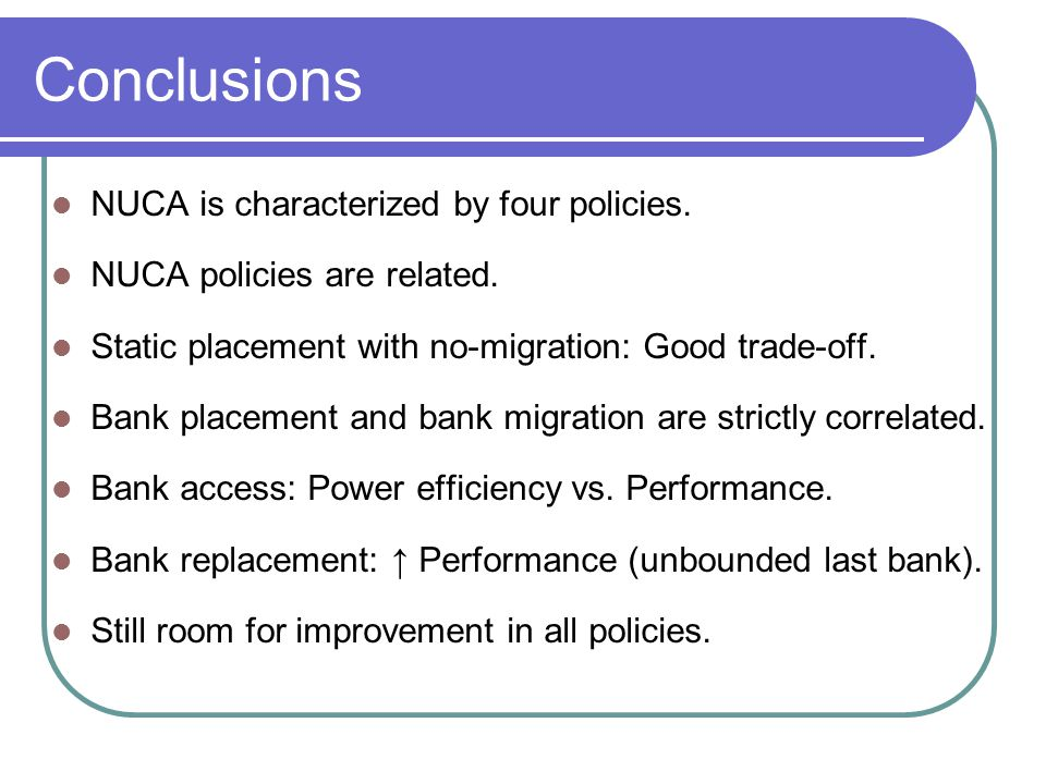 NUCA is characterized by four policies. NUCA policies are related.