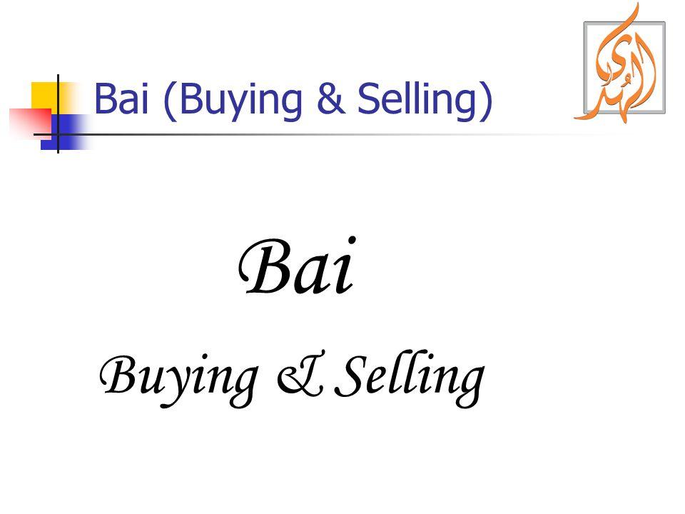 Bai (Buying & Selling) Bai Buying & Selling
